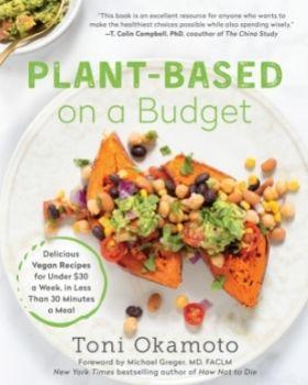 Plant-Based On A Budget by Toni Okamoto